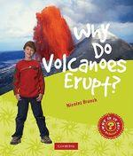 Why Do Volcanoes Erupt? - Nicolas Brasch
