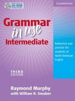 Grammar in Use Intermediate Student's Book with CD-ROM : Reference and Practice for Students of North American English - Raymond Murphy