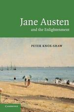 Jane Austen and the Enlightenment - Peter Knox-Shaw