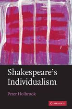 Shakespeare's Individualism - Peter Holbrook