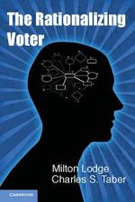 The Rationalizing Voter : Human Rights Reports - Milton Lodge