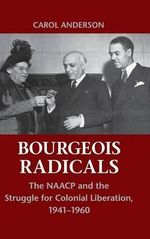 The Bourgeois Radicals - Carol Anderson