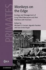 Monkeys on the Edge : Ecology and Management of Long-Tailed Macaques and Their Interface with Humans