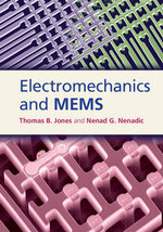 Electromechanics and MEMS - Thomas B. Jones
