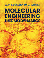 Molecular Engineering Thermodynamics - Juan J. de Pablo