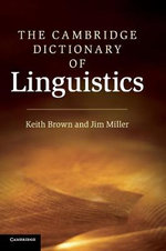The Cambridge Dictionary of Linguistics : Syntax and Discourse - Keith Brown