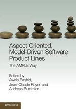 Aspect-Oriented, Model-Driven Software Product Lines : The AMPLE Way