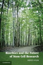 Bioethics and the Future of Stem Cell Research - Insoo Hyun