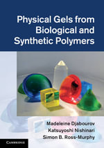 Physical Gels from Biological and Synthetic Polymers - Madeleine Djabourov