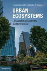 Urban Ecosystems : Ecological Principles for the Built Environment - Frederick R. Adler