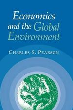 Economics and the Global Environment : An Ever Closer Ecological Union? - Charles S. Pearson