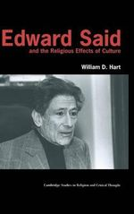 Edward Said and the Religious Effects of Culture - William Hart