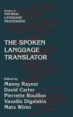 The Spoken Language Translator : Studies in Natural Language Processing