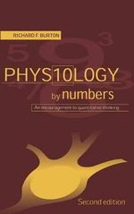 Physiology by Numbers : An Encouragement to Quantitative Thinking - Richard F. Burton