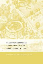 Playing Companies and Commerce in Shakespeare's Time - Roslyn Lander Knutson