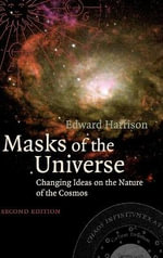 Masks of the Universe : Changing Ideas on the Nature of the Cosmos - Edward R. Harrison