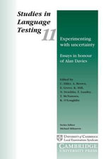 Experimenting with Uncertainty : Studies in Language Testing #25 : Essays in Honour of Alan Davies