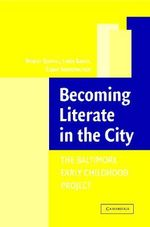 Becoming Literate in the City : The Baltimore Early Childhood Project - Robert Serpell