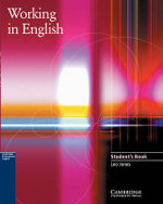 Working in English : Student's Book : Cambridge Professional English - Leo Jones