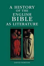 A History of the English Bible as Literature : History of the Bible as Literature - David Norton