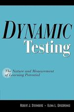 Dynamic Testing : The Nature and Measurement of Learning Potential - Robert J. Sternberg