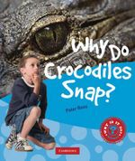 Why Do Crocodiles Snap? - Peter Rees