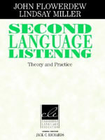 Second Language Listening : Theory and Practice - John Flowerdew