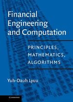 Financial Engineering and Computation : Principles, Mathematics, Algorithms - Yuh-Dauh Lyuu