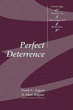 Perfect Deterrence : Cambridge Studies in International Relations - Frank C. Zagare