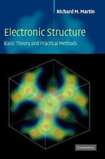 Electronic Structure: Basic Theory and Practical Density Functional Approaches v.1 : Basic Theory and Practical Methods - Richard M. Martin