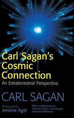 Carl Sagan's Cosmic Connection : An Extraterrestrial Perspective - Carl Sagan