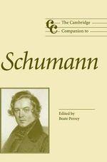 The Cambridge Companion to Schumann
