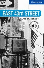 East 43rd Street : Cambridge English Readers : Level 5 - Alan R. Battersby
