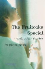 The Fruitcake Special and Other Stories  : Cambridge English Readers : Level 4 - Frank Brennan
