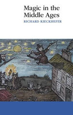 Magic in the Middle Ages - Richard Kieckhefer