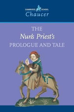 The Nun's Priest's Prologue and Tale : Cambridge School Chaucer S. - Geoffrey Chaucer