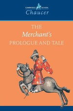 The Merchant's Prologue and Tale : Cambridge School Chaucer S. - Geoffrey Chaucer