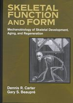 Skeletal Function and Form : Mechanobiology of Skeletal Development, Aging, and Regeneration - Dennis R. Carter