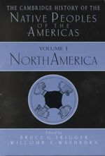 The Cambridge History of the Native Peoples of the Americas Complete Boxed 3 Volume Hardback Set : Cambridge History of the Native Peoples of the Americas - Various Authors
