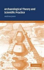 Archaeological Theory and Scientific Practice : New Approaches to Regional Interaction - Andrew Jones