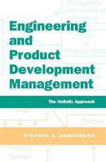 Engineering and Product Development Management : The Holistic Approach - Stephen Armstrong