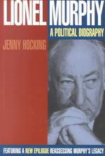 Lionel Murphy : A Political Biography - Jenny Hocking