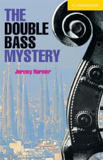 The Double Bass Mystery Level 2 Book with Audio CD Pack : Level 2 - Jeremy Harmer