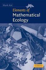 Elements of Mathematical Ecology - Mark Kot