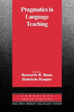 Pragmatics in Language Teaching : The Rhetorics of the Science Classroom
