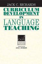 Curriculum Development in Language Teaching : Cambridge Language Education - Jack C. Richards