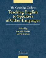 The Cambridge Guide to Teaching English to Speakers of Other Languages : Applied Linguistics Non Ser.