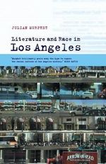 Literature and Race in Los Angeles - Julian Murphet