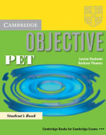 Objective PET Student's Book : Cambridge Books For Cambridge Exams - Louise Hashemi