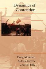 Dynamics of Contention : Cambridge Studies in Contentious Politics - Doug McAdam